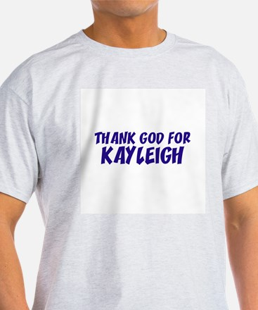 Thank God For Kayleigh Ash Grey T-Shirt