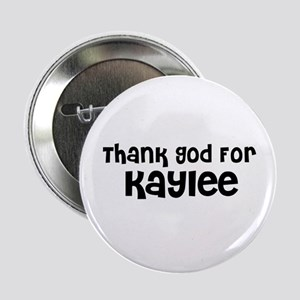 Thank God For Kaylee Button