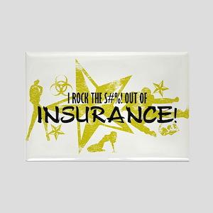 I ROCK THE S#%! - INSURANCE Rectangle Magnet