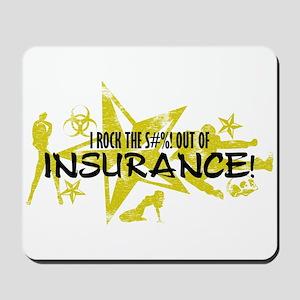 I ROCK THE S#%! - INSURANCE Mousepad