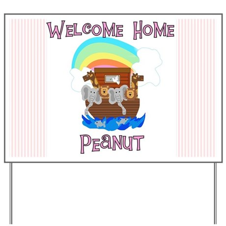 Welcome Home Peanut Yard Sign