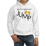 get two beers and jump funny shirt Hooded Sweatshi