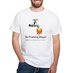 No Fracking Way White T-Shirt