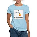No Fracking Way Women's Light T-Shirt