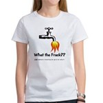 What The Frack Women's T-Shirt