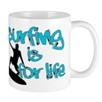 Surfing is for Life Mug