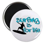 Surfing is for Life Magnet