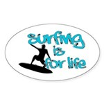 Surfing is for Life Sticker (Oval)