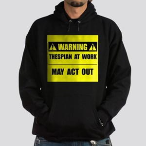 Thespian At Work Hoodie (dark)
