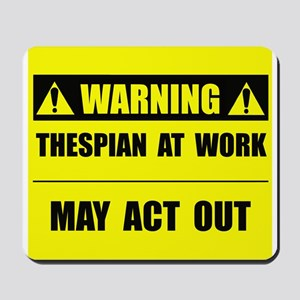 Thespian At Work Mousepad