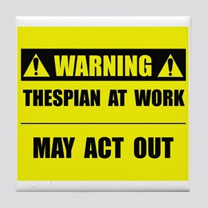 Thespian At Work Tile Coaster
