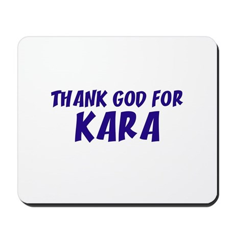 Thank God For Kara Mousepad