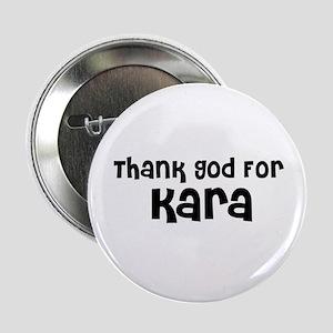 Thank God For Kara Button