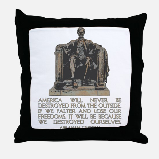 Lincoln: We Destroyed Ourselves Throw Pillow