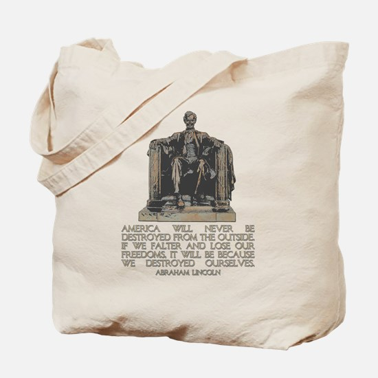 Lincoln: We Destroyed Ourselves Tote Bag