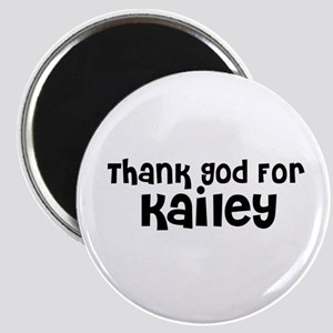 Thank God For Kailey Magnet