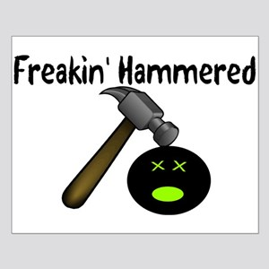Freakin Hammered Small Poster