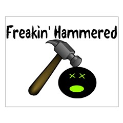 Freakin Hammered Posters