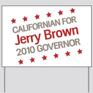 Californian for Brown Yard Sign
