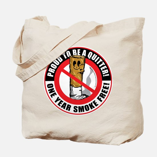 Proud To Be A Quitter One Yea Tote Bag