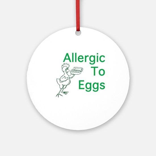 Allergic to Eggs Ornament (Round)