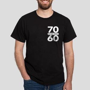 70 is the new 60 Dark T-Shirt