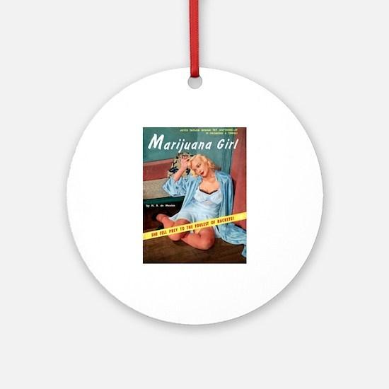 Marijuana Girl! Ornament (Round)