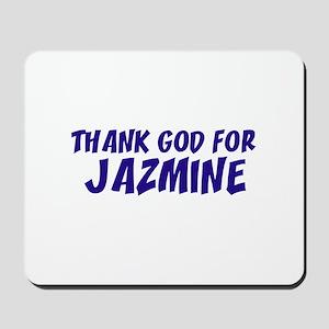 Thank God For Jazmine Mousepad