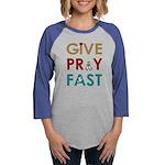 Give Pray Fast Womens Baseball Long Sleeve T-Shirt