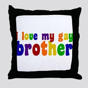 I Love My Gay Brother Throw Pillow