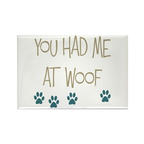 You Had Me at Woof Rectangle Magnet (10 pack)