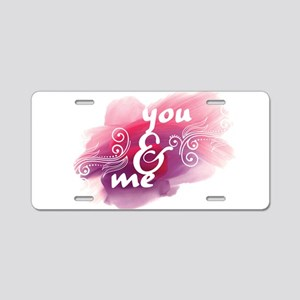you and me Aluminum License Plate