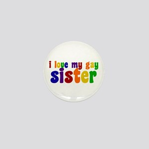 I Love My Gay Sister Mini Button