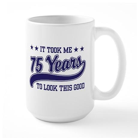 Funny 75th Birthday Large Mug
