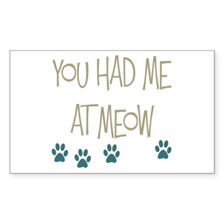 You Had Me at Meow Sticker (Rectangle 50 pk)