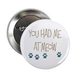 "You Had Me at Meow 2.25"" Button (100 pack)"