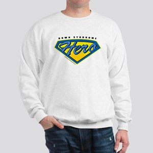 Down Syndrome Super Hero Sweatshirt