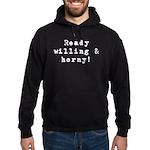 Ready willing & horny Hoodie (dark)