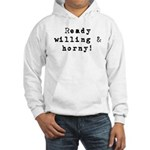 Ready willing & horny Hooded Sweatshirt