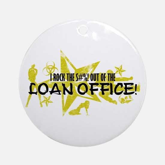 I ROCK THE S#%! - LOAN OFFICE Ornament (Round)