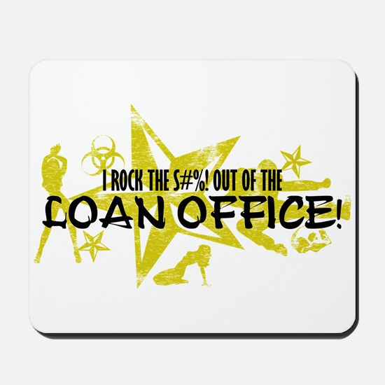 I ROCK THE S#%! - LOAN OFFICE Mousepad