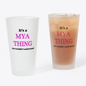 It's a Mya thing, you wouldn&#3 Drinking Glass