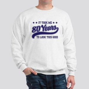 Funny 80th Birthday Sweatshirt