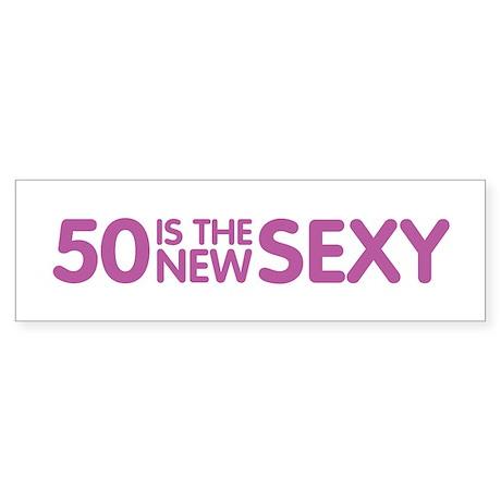 50 Is The New Sexy Sticker (Bumper)