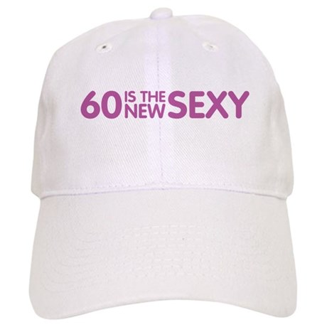 60 Is The New Sexy Cap