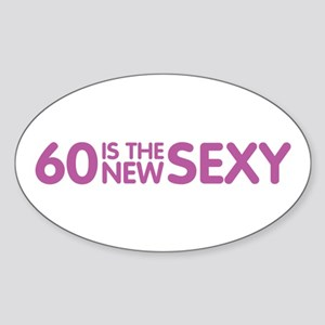 60 Is The New Sexy Sticker (Oval)