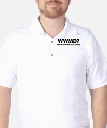 What would Mike do? Golf Shirt