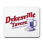Dykesville Tavern Mousepad