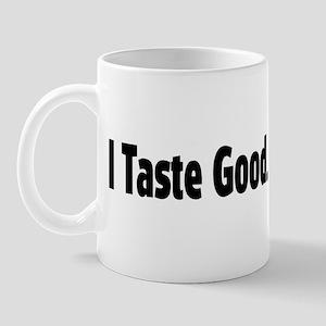 I Taste Good Mug