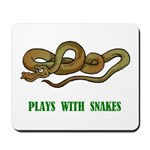 Plays With Snakes Mousepad